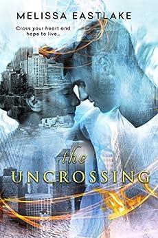 The Uncrossing by [Eastlake, Melissa]