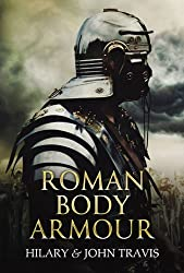 Roman Body Armour by Hilary & John Travis (2012-06-14)