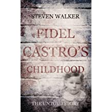 Fidel Castro's Childhood: The Untold Story