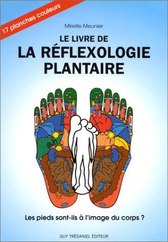Le Livre de la rflexologie plantaire : Les pieds sont-ils  l'image du corps ?