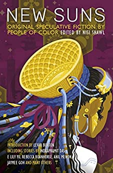 New Suns: Original Speculative Fiction by People of Color by [Shawl, Nisi]