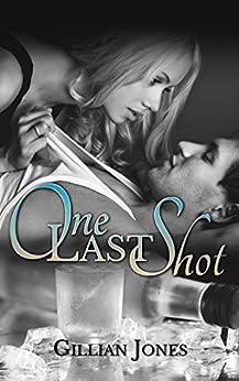 One Last Shot (Pub Fiction Book 3) by [Jones, Gillian]