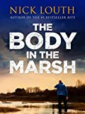 The Body in the Marsh: A completely gripping crime thriller with a shocking twist you won't see coming (Detective Craig Gillard Crime Thrillers Book 1)