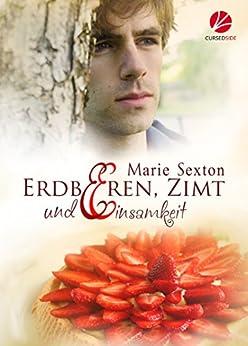 Erdbeeren, Zimt und Einsamkeit (Coda 2) von [Sexton, Marie]