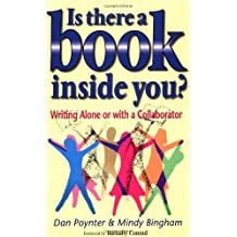 Is There a Book Inside You?: Writing Alone or with a Collaborator by Dan Poynter (2007-05-10)