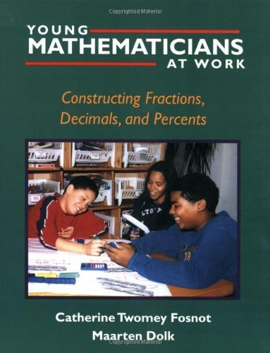 Young Mathematicians at Work: Constructing Fractions, Decimals, and Percents by Fosnot, Catherine Twomey, Dolk, Maarten (2002) Paperback