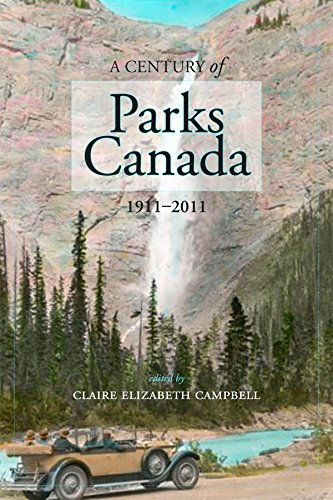 a-century-of-parks-canada-1911-2011-canadian-history-and-environment