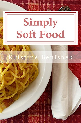 Simply soft food 200 delicious and nutritious recipes for people a lower priced version of this book is available forumfinder Choice Image