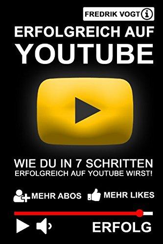 erfolgreich-auf-youtube-wie-du-in-7-schritten-erfolgreich-auf-youtube-wirst-das-youtube-buch-mehr-ab