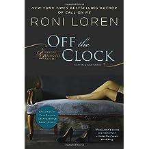 Off the Clock: A Pleasure Principle novel by Roni Loren (2016-01-05)