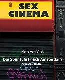 'Die Spur führt nach Amsterdam: Kriminalroman' von Nelly van Vliet