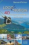Loco(é)motion, 40 transports insolites en Suisse