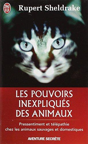 Les pouvoirs inexpliqués des animaux - Pressentiment et télépathie chez les animaux sauvages et domestiques