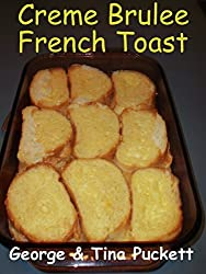 Creme Brulee French Toast: Cooking With George & Tina (English Edition)