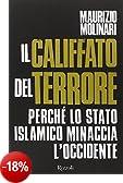 Il Califfato del terrore. Perché lo Stato islamico minaccia l