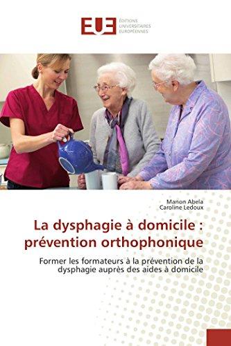 La dysphagie à domicile : prévention orthophonique