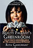 The Beauty Pageant's Greenroom: The Ultimate Grooming Bible by the Leading Industry Expert (Academic Foundation)