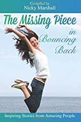 The Missing Piece in Bouncing Back: Inspiring Stories From Amazing People Paperback