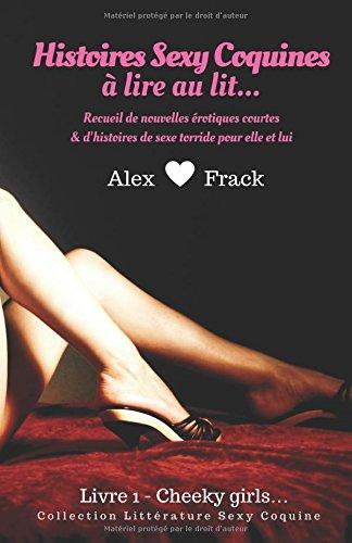 Histoires Sexy Coquines à Lire au Lit: Cheeky Girls | Recueil de nouvelles érotiques courtes & d'histoires de sexe torride pour elle et lui (Collection Littérature Sexy & Coquine)