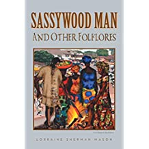 Sassywood Man: And Other Folklores (English Edition)