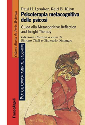 Psicoterapia metacognitiva delle psicosi: Guida alla Metacognitive Reflection and Insight Therapy Descargar PDF Gratis