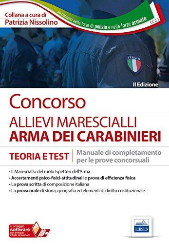 Concorso allievi marescialli arma dei carabinieri. Teoria e test. Manuale di completamento per le prove concorsuali. Con Contenuto digitale per accesso on line