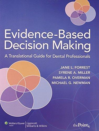 Evidence-based Decision Making: A Translational Guide for Dental Professionals by Jane Forrest (2008-06-01)