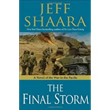 The Final Storm: A Novel of the War in the Pacific (World War II) by Jeff Shaara (2011-05-17)