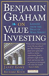 Benjamin Graham on Value Investing: Lessons from the Dean of Wall Street (Financial Times Series) by Janet. Lowe (1995-12-12)