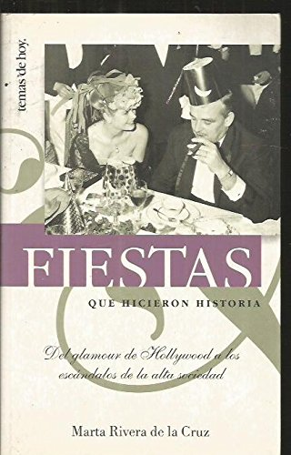Fiestas que hicieron historia por Marta Rivera De LA Cruz