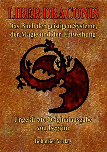 Liber Draconis: Das Buch der geistigen Systeme, der Magie und der Einweihung