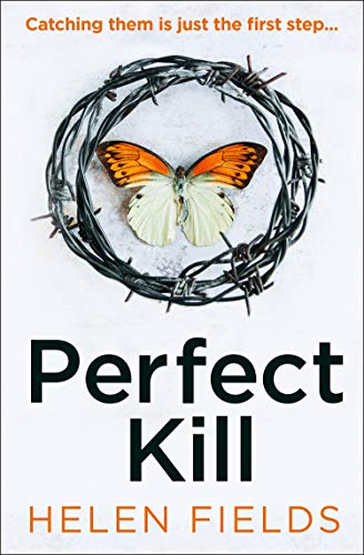 Perfect Kill: the next gripping thriller from the best selling author of Perfect Crime (A DI Callanach Thriller, Book 6) by [Fields, Helen]