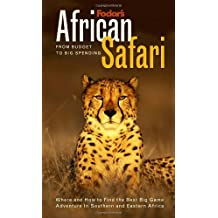 Fodor's African Safari, 1st Edition: From Budget to Big Spending Where and How to Find the Best Big Game Adventure In Southern and Eastern Africa (Travel Guide)