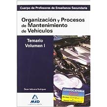 Cuerpo de profesores de enseñanza secundaria. Organización y procesos de mantenimiento de vehículos. Temario. Volumen i (Profesores Eso - Fp 2012)