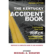 The Kentucky Accident Book: Kentucky's Complete Guide To Car Accidents (English Edition)