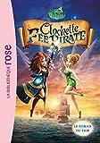 La Fée Clochette - Le roman du film 5 : Clochette et la Fée Pirate
