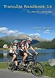 Transalp Roadbook 14: St. Moritz - Venedig: Mit dem Mountainbike-Tandem über die Alpen (Transalp Roadbooks)
