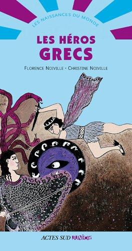 Les héros grecs par Florence Noiville