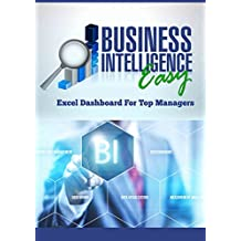 Business Intelligence Easy: Excel Dashboard for Top Managers (English Edition)
