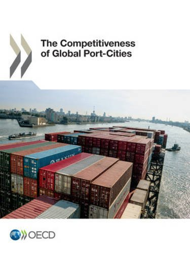 The Competitiveness of Global Port-Cities par Oecd Organisation For Economic Co-Operation And Development