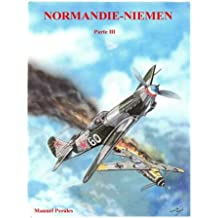 Normandie-Niemen Volumen 3: Historia del escuadrón de caza francés de la Segunda Guerra Mundial en Rusia (1942-1945): Volume 3