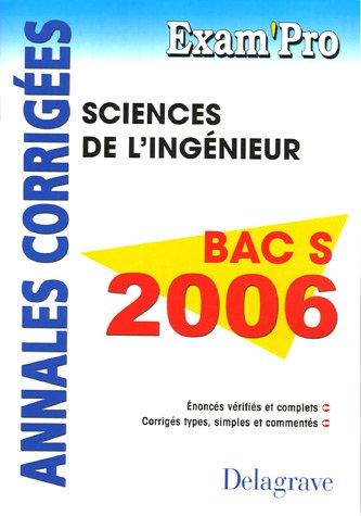 Sciences de l'ingénieur Bac S 2006 : Annales corrigés