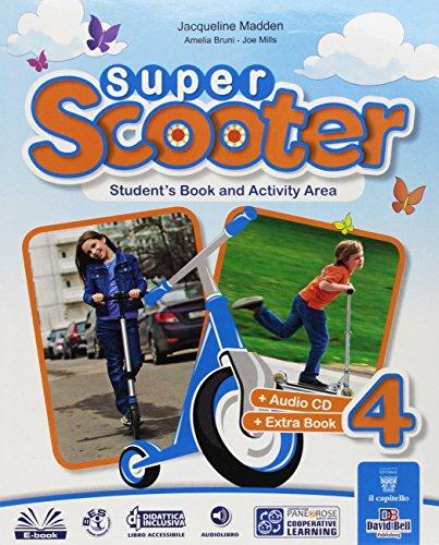 Super scooter. Per la Scuola elementare. Con e-book. Con espansione online: 4