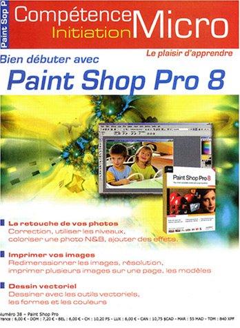 Bien dbuter avec Paint Shop Pro 8