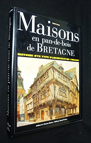 Maisons en pan-de-bois de Bretagne : Histoire d'un type d'architecture urbaine