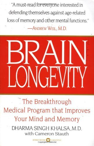 Brain Longevity: The Breakthrough Medical Program that Improves Your Mind and Memory by Dharma Singh Khalsa (1999-05-01)
