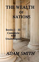The Wealth of Nations : Books 1-3 : Complete And Unabridged by Adam Smith (2009-04-27)