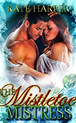 The Mistletoe Mistress - A Christmas Regency Novella (Risque Regency Book 3) (English Edition)