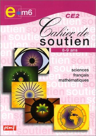 Cahier de soutien, CE2 : Sciences français-mathématique