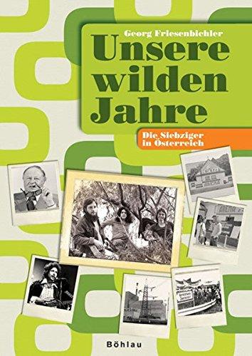 Unsere wilden Jahre: Die Siebziger in (Themen 70er Jahre)